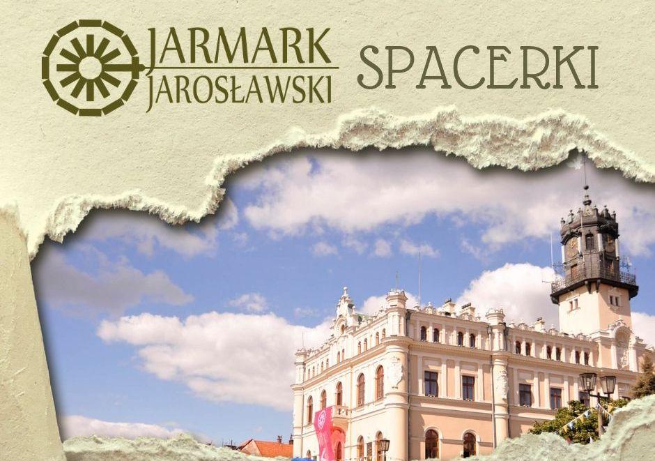 Jarmark Jarosławski – Spacerki