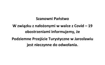 Podziemne Przejście Turystyczne w Jarosławiu – nieczynne